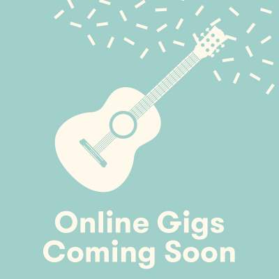 An image for Online Gigs Coming Soon