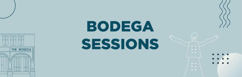 Bodega Sessions
