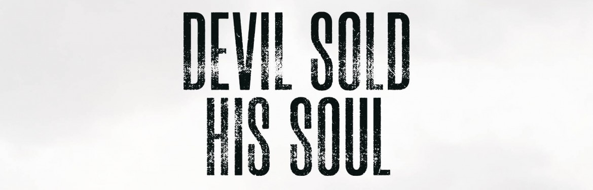 Devil Sold His Soul tickets