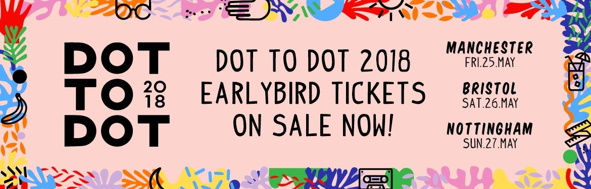 Dot To Dot Festival 2018 tickets
