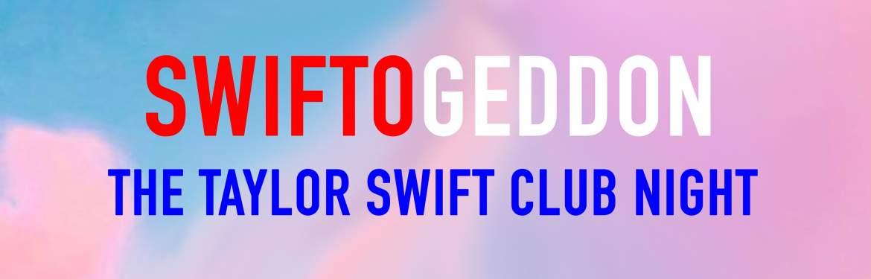 Swiftogeddon: The Taylor Swift Club Night tickets