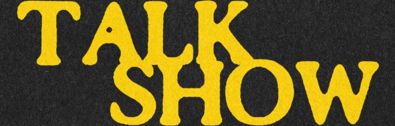 Talk Show tickets