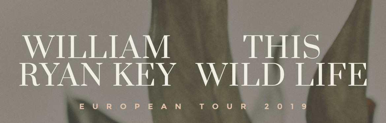 This Wild Life + William Ryan Key  tickets